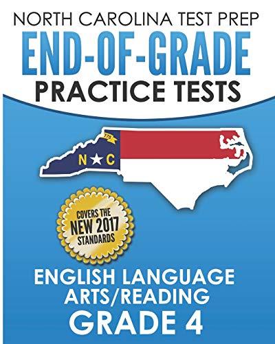 NORTH CAROLINA TEST PREP End-of-Grade Practice Tests English Language Arts/Reading Grade 4: Preparation for the End-of-Grade ELA/Reading Tests