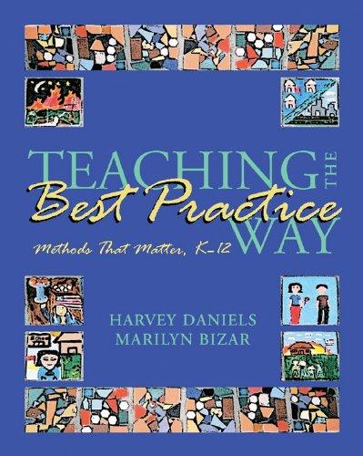 Teaching the Best Practice Way: Methods That Matter, K-12