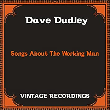 Songs About the Working Man (Hq Remastered)