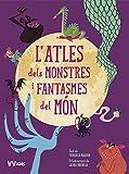 L'ATLES DELS MONSTRES I FANTASMES DEL MON (VVKIDS) (VVKIDS ATLAS DEL MUNDO)