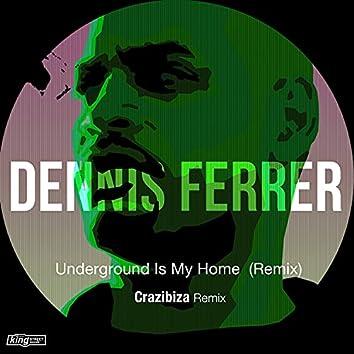 Underground Is My Home (Remix)