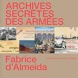 Archives secrètes des Armées - Les archives secrètes des armées