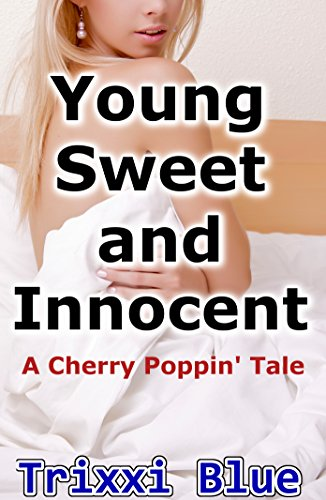 Young, Sweet and Innocent (Forbidden Taboo Sex XXXX - Rated Erotica) (English Edition)