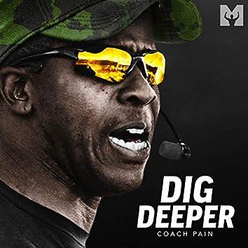 Dig Deeper (Motivational Speech)