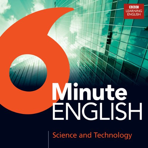 6 Minute English: Science and Technology cover art