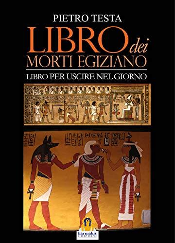 Libro dei morti egiziano: Libro per uscire nel giorno