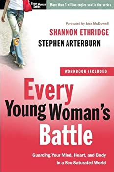 Every Young Woman s Battle  09  by Ethridge Shannon - Arterburn Stephen [Paperback  2009 ]