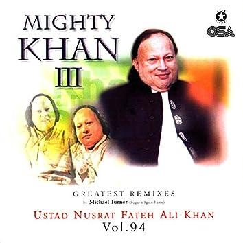 Mighty Khan 3 (Greatest Remixes), Vol. 94