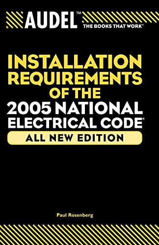 Audel Install Requiremnt 2005 NEC (Audel Installation Requirements of the National Electrical Code)
