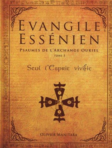 Evangile Essénien - psaumes de l'archange Ouriel (tome 3)