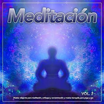 Meditación:Música relajante para meditación, enfoque y concentración y música tranquila para yoga y spa, Vol. 2