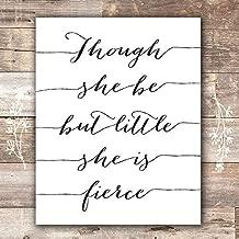 Though She Be But Little She Is Fierce Art Print - Unframed - 8x10