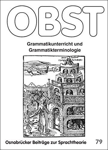Grammatikunterricht und Grammatikterminologie (Osnabrücker Beiträge zur Sprachtheorie (OBST))