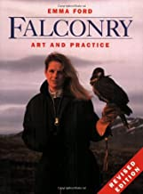 Falconry: Art and Practice by Emma Ford (2003-01-05)