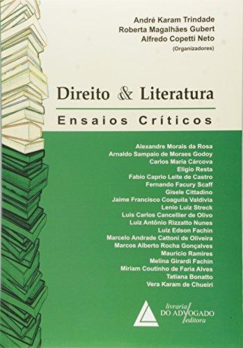 Direito E Literatura: Ensaios Críticos