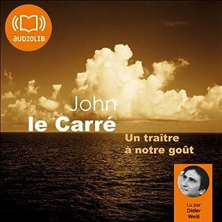 Un traître à notre goût                    De :                                                                                                                                 John le Carré                               Lu par :                                                                                                                                 Didier Weill                      Durée : 12 h et 49 min     11 notations     Global 3,0