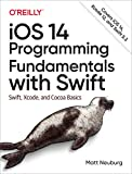 iOS 14 Programming Fundamentals with Swift: Swift, Xcode, and Cocoa Basics (English Edition)