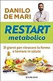 Restart metabolico: 31 giorni per cambiare forma e tornare in salute