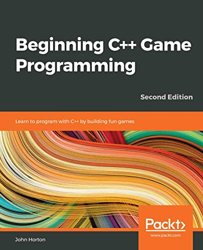 Beginning C++ Game Programming: Learn to program with C++ by building fun games, 2nd Edition (English Edition)