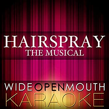 Hairspray - The Musical (Karaoke Version)