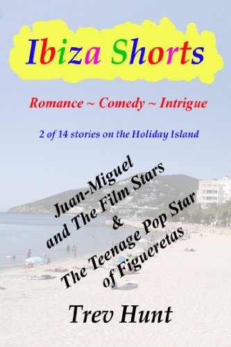 Juan-Miguel and the Film Stars & The Teenage Pop Star of Figueretas (Ibiza shorts Book 3) (English Edition)