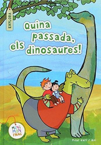 Quina passada, els dinosaures! (Mini Mundo Fnac)