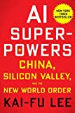 AI Superpowers - China, Silicon Valley, and the New World Order - Houghton Mifflin Harcourt - 25/09/2018