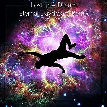 Lost In A Dream (Eternal Daydream Remix)