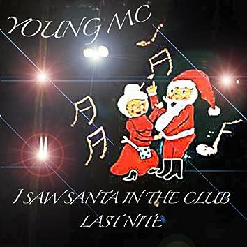 I Saw Santa in the Club Last Nite