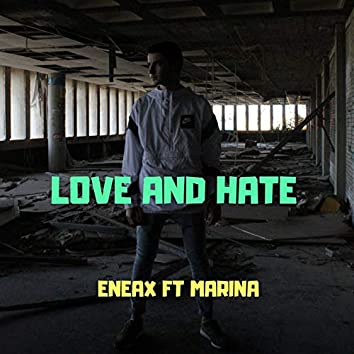 Love and Hate (feat. Marina)