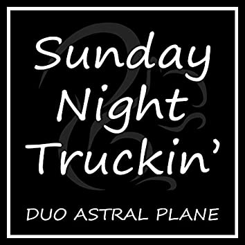 Sunday Night Truckin'