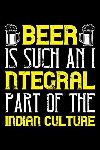 Bier Notizbuch beer is such an integral part of the indian culture: Liniertes Notizbuch mit Bierspruch 120 Seiten Din A5 für Biertrinker