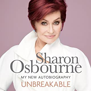 Unbreakable     My New Autobiography              By:                                                                                                                                 Sharon Osbourne                               Narrated by:                                                                                                                                 Imogen Church                      Length: 7 hrs and 23 mins     58 ratings     Overall 4.4
