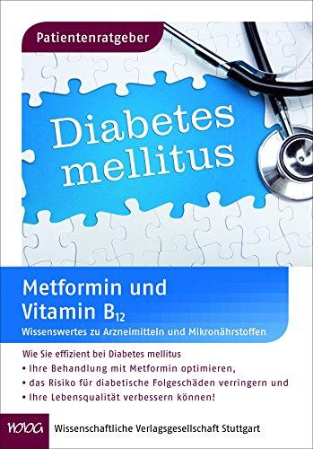 Patientenratgeber Metformin und Vitamin B12: Wissenswertes zu Arzneimitteln und Mikronährstoffen