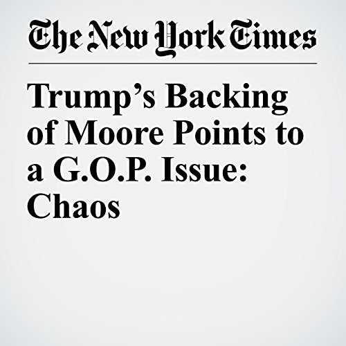 Trump's Backing of Moore Points to a G.O.P. Issue: Chaos copertina