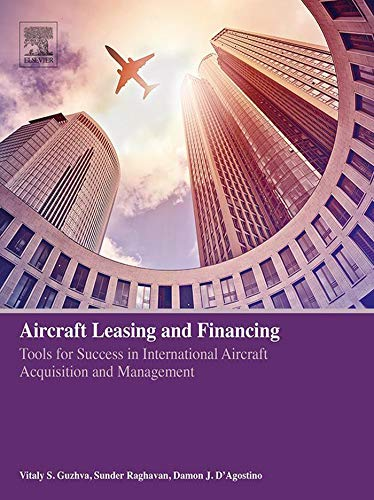 Aircraft Leasing and Financing: Tools for Success in International Aircraft Acquisition and Management (English Edition)