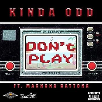 Don't Play (feat. Machona Daytona)
