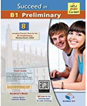 Succeed in Cambridge English B1 Preliminary - 8 Practice Tests for the Revised Exam from 2020 - Student's book: 8 Complete Practice Tests
