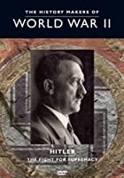 History Makers of Wwii: Hitler - Fight Supremacy [DVD]