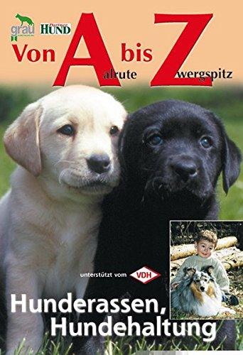 Von Aalrute bis Zwergspitz: Hunderassen, Hundehaltung