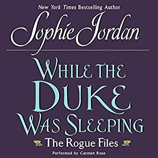 While the Duke Was Sleeping     The Rogue Files              De :                                                                                                                                 Sophie Jordan                               Lu par :                                                                                                                                 Carmen Rose                      Durée : 7 h et 54 min     1 notation     Global 5,0