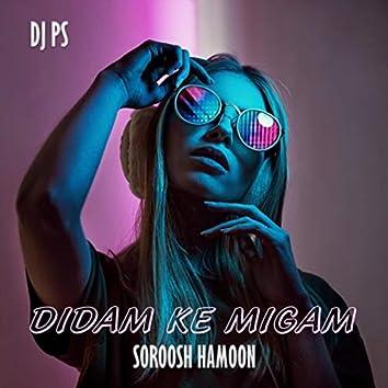 Didam Ke Migam (feat. Soroosh Hamoon)