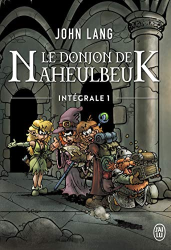 Le Donjon de Naheulbeuk, Intégrale Tome 1 : A l'aventure, compagnons ; La couette de l'oubli ; L'Orbe de Xaraz