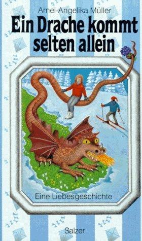 Ein Drache kommt selten allein. Eine Liebesgeschichte von Liebesgeschichte, Liebe, Abenteuer, Gefahr, Ungeheuer, Loch Ness, fürchten - Müller, Amei-Angelika Drache (1988) Gebundene Ausgabe