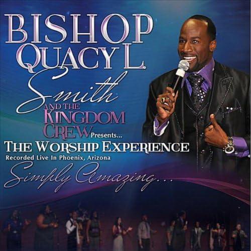 Bishop Quacy Smith and the Kingdom Crew