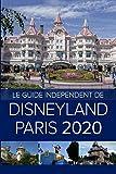 Le Guide Indépendent de Disneyland Paris 2020 (French Edition)