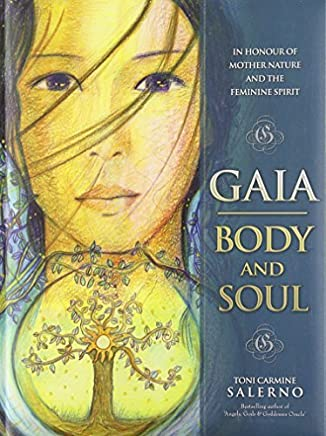 [Gaia: Body and Soul: In Honour of Mother Earth and the Feminine Spirit] [By: Salerno, Toni Carmine] [May, 2014]