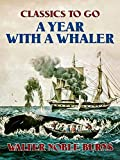 A Year with a Whaler (English Edition)