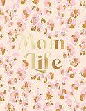 Mom Life Planner: A Planner For Moms