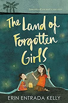 The Land of Forgotten Girls by [Erin Entrada Kelly]